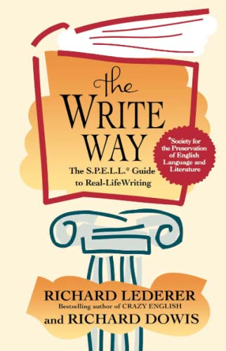 The Write Way: The S.P.E.L.L. Guide to: Lederer, Richard; Dowis,