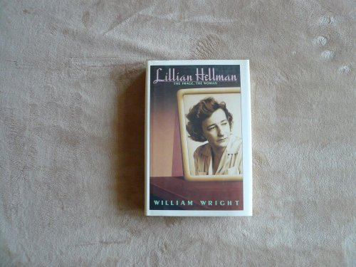 Lillian Hellman: The Image, the Woman: Wright, William