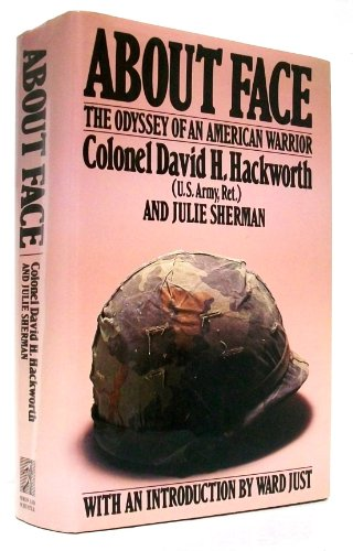 About Face: Odyssey of an American Warrior: Hackworth, David H., Sherman, Julie