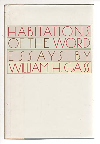 The Habitations of the Word: Essays