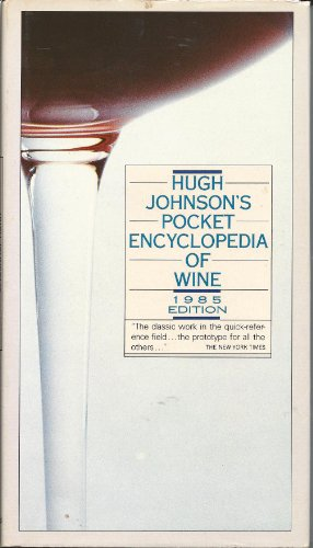 Hugh Johnson's Pocket Encyclopedia of Wine (Hugh Johnson's Pocket Wine Book): Johnson, ...