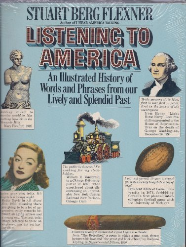 9780671527983: Listening to America: An Illustrated History of Words and Phrases from Our Lively and Splendid Past