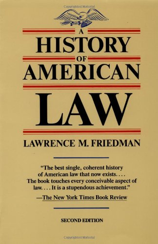 A History of American Law, Revised Edition: Lawrence M. Friedman