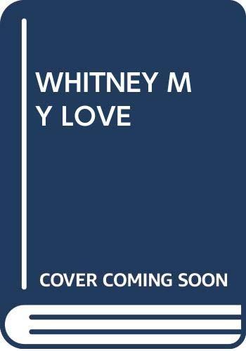 9780671528089: Title: Whitney My Love Westmoreland Bk 2