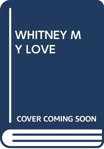 9780671528089: Whitney, My Love (Westmoreland, Bk 2)