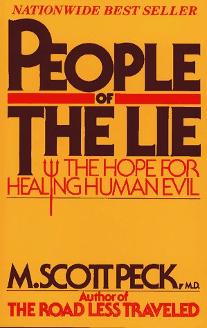 People of the Lie : the Hope for Healing Human Evil: Peck, M. Scott