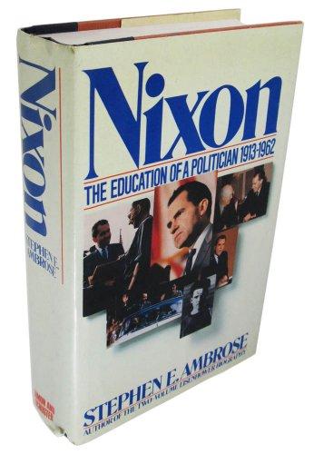 9780671528362: Nixon: The Education of a Politician 1913-1962