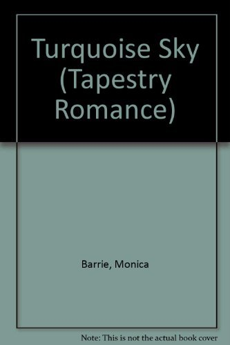 TURQUOISE SKY (Tapestry Romance): Monica Barrie