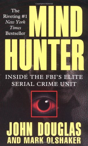 Mind Hunter: Inside the FBI's Elite Serial Crime Unit (0671528904) by John Douglas; Mark Olshaker