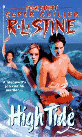 High Tide (Fear Street Super Chillers, No. 12): Stine, R. L.