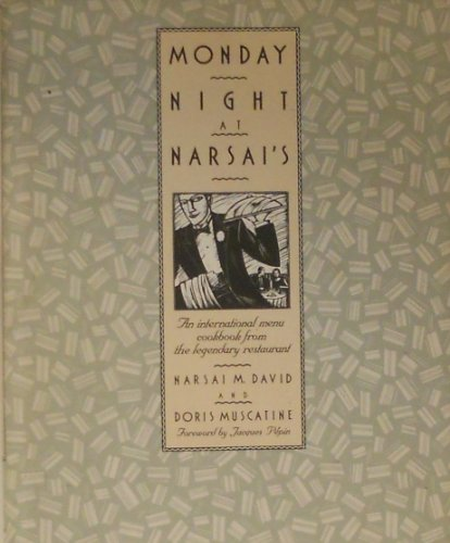 Monday Night at Narsai's: An International Menu Cookbook from the Legendary Restaurant Inscribed