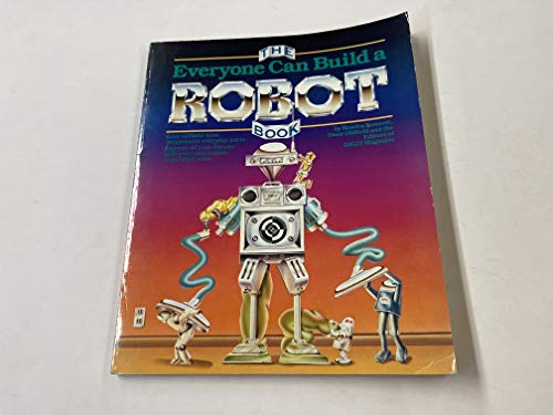 The Everyone Can Build a Robot Book.: Bonnett, Kendra, Dene Oldfield and the Editors of DIGIT ...
