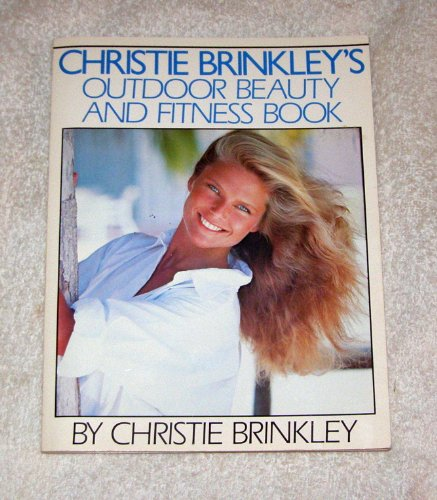 9780671530655: Christie Brinkley's Outdoor Beauty and Fitness Book