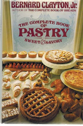 Complete Book of Pastry (0671530747) by Bernard Clayton