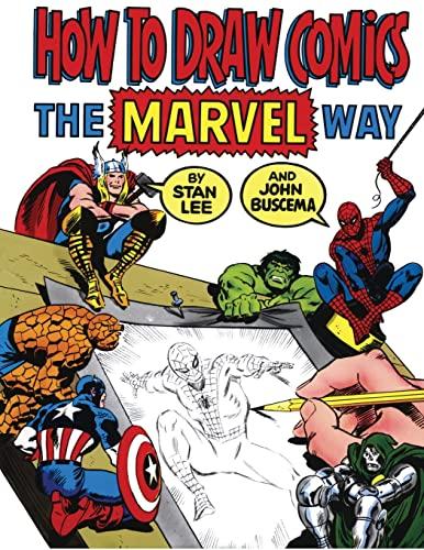 How To Draw Comics Marvel Way: Stan Lee; John Buscema