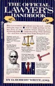 The Official Lawyer's Handbook: White, D. Robert