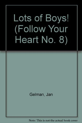 Lots of Boys!: A Multiple Choice Romance (Follow Your Heart #8)