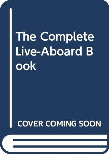 9780671531775: The Complete Live-Aboard Book