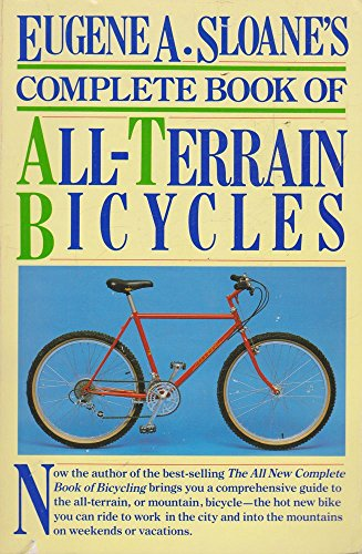 Eugene A. Sloane's Complete Guide to All-Terrain Bicycles