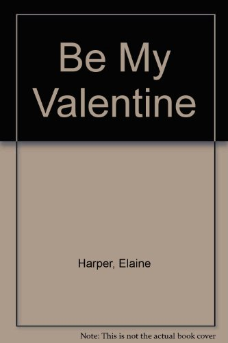 9780671533397: Be My Valentine (First Love From Silhouette, #39)