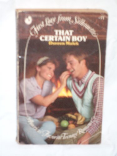 9780671533717: That Certain Boy (First Love From Silhouette #71)