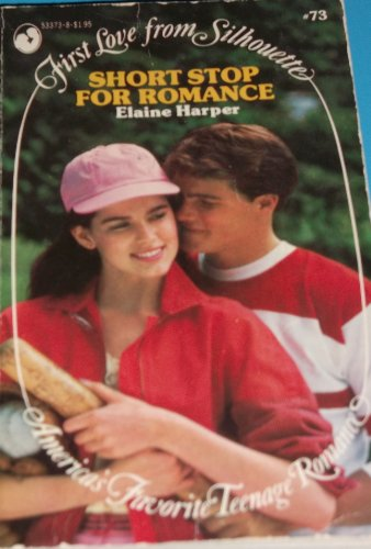 9780671533731: Short Stop for Romance (First Love from Silhouette #73)