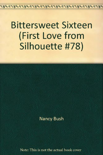 9780671533786: Bittersweet Sixteen (First Love from Silhouette #78)