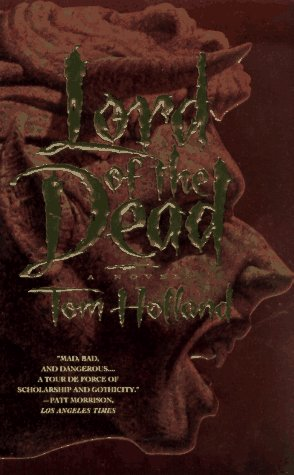 Lord of the Dead: Holland, Tom