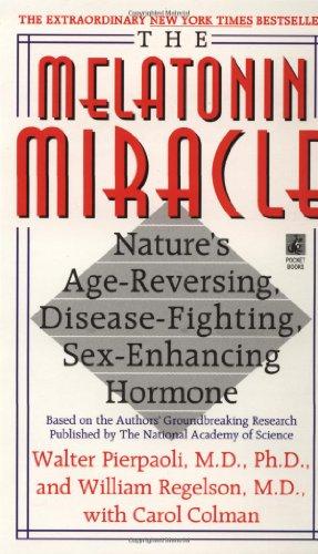 9780671534356: The Melatonin Miracle: Nature's Age-Reversing, Disease-Fighting, Sex-Enhancing Hormone