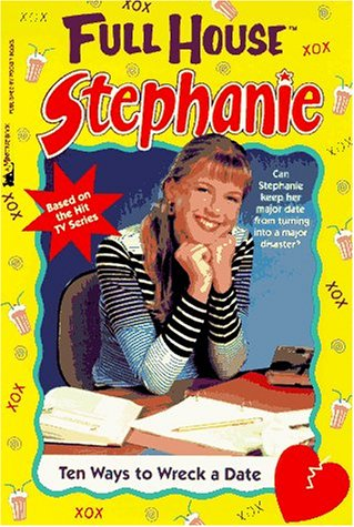 9780671535483: Ten Ways to Wreck a Date (Full House: Stephanie)