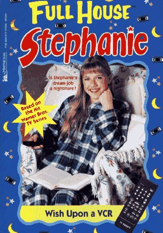 9780671535490: Wish Upon a VCR (Full House: Stephanie)