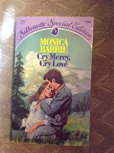 Cry Mercy, Cry Love (Silhouette Special Edition,: Monica Barrie