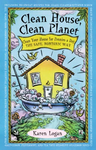 9780671535957: Clean House, Clean Planet: Clean Your House for Pennies a Day, the Safe, Nontoxic Way