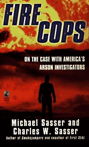 9780671536114: Fire Cops: On the Case with America's Arson Investigators