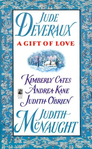 A Gift of Love: Double Exposure / Just Curious / Gabriel's Angel / Yuletide Treasure / Five Golden Rings (0671536613) by Judith McNaught; Jude Deveraux; Andrea Kane; Judith O'Brien; Kimberly Cates
