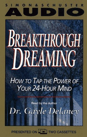 9780671536824: BREAKTHROUGH DREAMING HOW TO TAP THE POWER OF YOUR 24-HOUR MIND