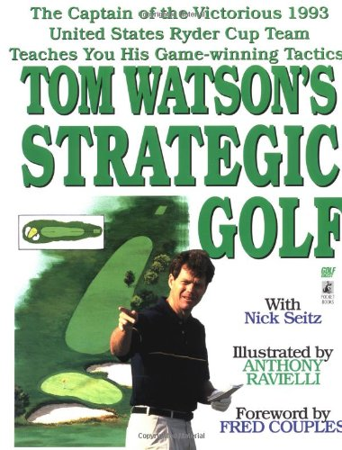 Tom Watson's Strategic Golf (9780671537111) by Watson, Tom