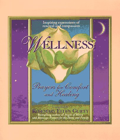 WELLNESS PRAYERS FOR COMFORT AND HEALING (Silhouette Special Edition): Guiley, Rosemary Ellen