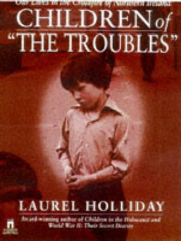 9780671537388: Children of the Troubles: Our Lives in the Crossfire of Northern Ireland