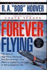 9780671537609: Forever Flying: Fifty Years of High-Flying Adventures, from Barnstorming in Prop Planes to Dogfighting Germans to Testing Supersonic Jets