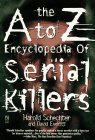 THE A TO Z ENCYCLOPEDIA OF SERIAL KILLERS.
