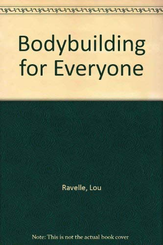 Bodybuilding for Everyone: Lou Ravelle