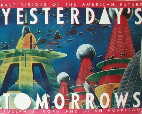 9780671541330: Yesterday's Tomorrows: Past Visions of the American Future