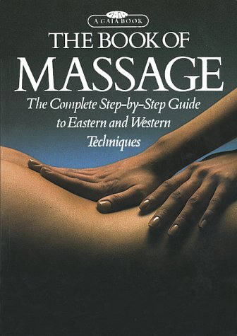 9780671541392: The Book of Massage: The Complete Step-by-Step Guide To Eastern And Western Techniques