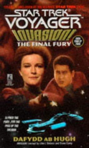 The Final Fury (Star Trek: Voyager, No 9: Invasion Book No 4): ab Hugh, Dafydd