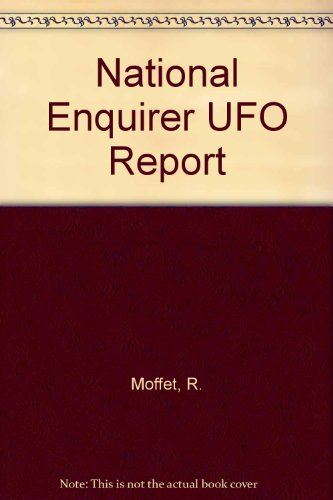 National Enquirer UFO Report: Moffet, R.
