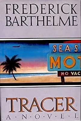 Tracer (SIGNED): Barthelme, Frederick