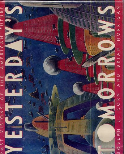 9780671542764: Yesterday's Tomorrows: Past Visions of the American Future