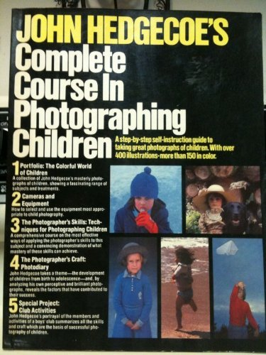 9780671542788: John Hedgecoe's Complete Course in Photographing Children