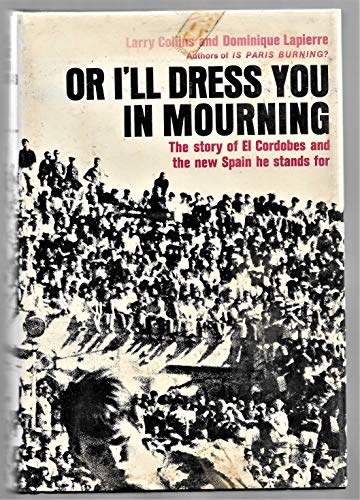 9780671542856: Or I'll Dress You in Mourning : The Story of El Cordobes and the New Spain He Stands For